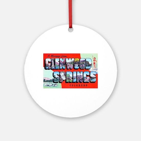 Glenwood Springs Colorado Greetings Ornament (Roun