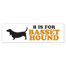 """""""B is for Basset Hound"""" Bumper Bumper Sticker"""