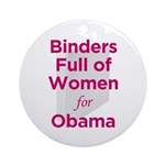 Binders Full of Women for Obama Ornament (Round)