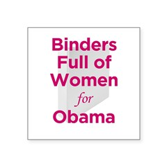 Binders Full of Women for Obama Square Sticker 3