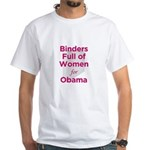 Binders Full of Women for Obama White T-Shirt
