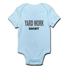 YARD WORK SHIRT .png Infant Bodysuit