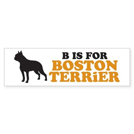 """B Is For Boston Terrier """"B is for Boston ..."""
