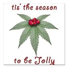 Tis the Season to be Jolly Holiday Weed Design Squ