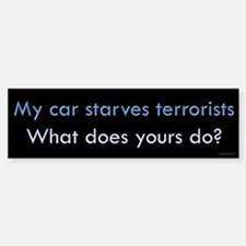 My Car Starves Terrorists Bumper Bumper Bumper Sticker