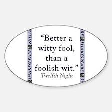 Better a Witty Fool Sticker (Oval)