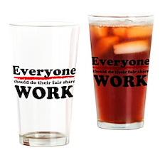 Everyone Work Drinking Glass