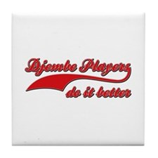 Djembe Players Do It Better Tile Coaster