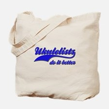 Ukulelists Do It Better Tote Bag