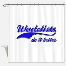 Ukulelists Do It Better Shower Curtain