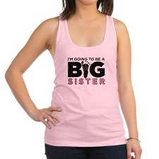 Im Going To Be A Big Sister Racerback Tank Top
