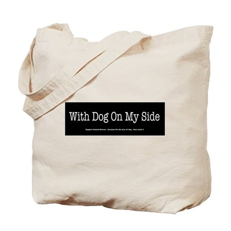 With Dog On My Side Tote Bag