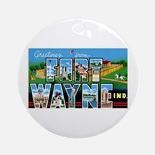 Fort Wayne Indiana Greetings Ornament (Round)