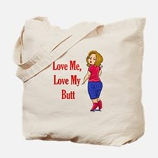 Love Me, Love My Butt Tote Bag