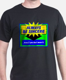 Always Be Sincere-Harry S. Truman/t-shirt T-Shirt