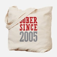 Sober Since 2005 Tote Bag