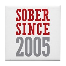 Sober Since 2005 Tile Coaster