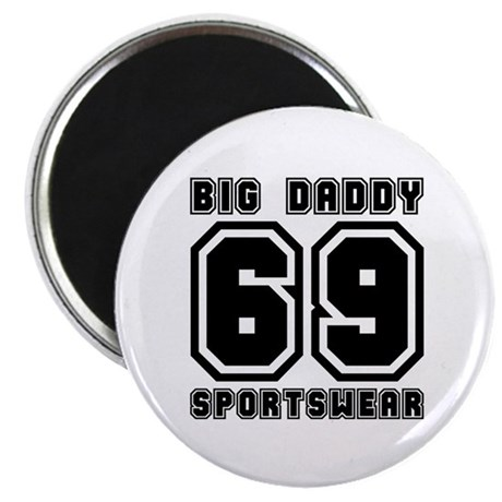 BIG DADDY 69 Magnet