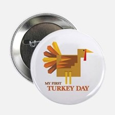 """First Turkey Day 2.25"""" Button"""