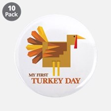 "First Turkey Day 3.5"" Button (10 pack)"