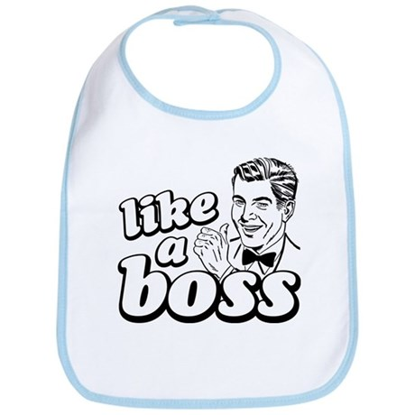 Like a Boss Bib