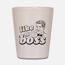 Like a Boss Shot Glass