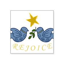 "Rejoice Birds Square Sticker 3"" x 3"""