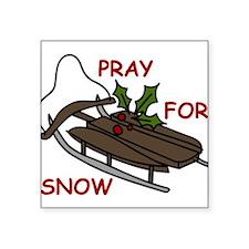 """Pray For Snow Square Sticker 3"""" x 3"""""""