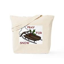 Pray For Snow Tote Bag