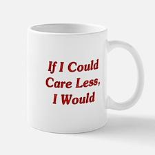 If I Could Care Less, I Would Mug