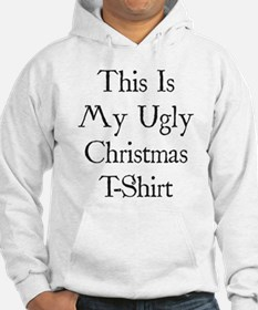 This Is My Ugly Christmas T-Shirt Hoodie