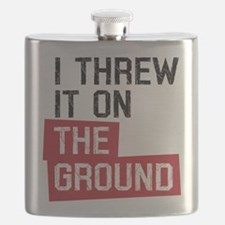 I threw it on the ground Flask