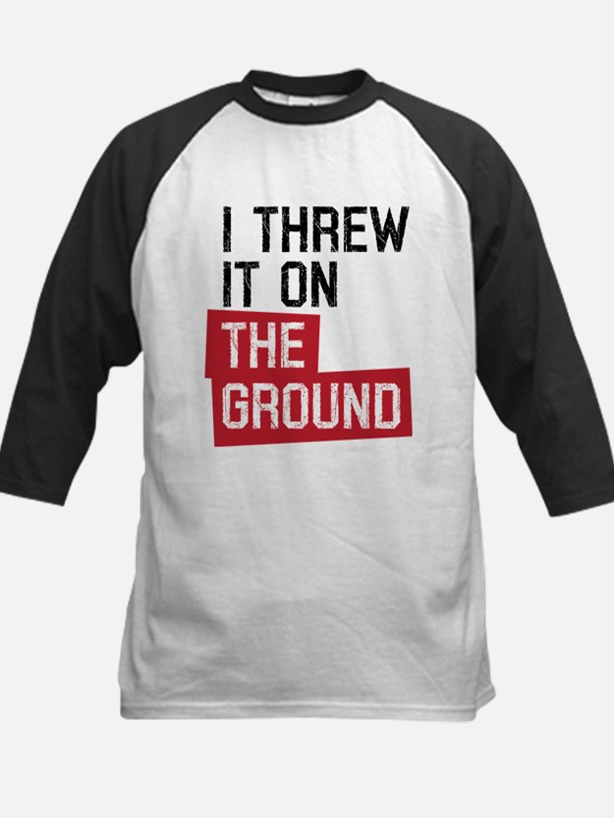 I threw it on the ground Kids Baseball Jersey