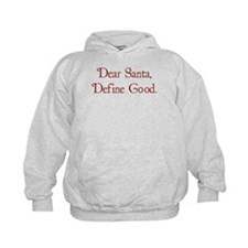 Dear Santa, Define Good. Hoodie