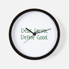 Dear Santa, Define Good. Wall Clock