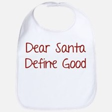 Dear Santa, Define Good. Bib
