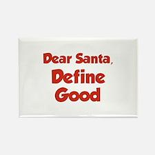 Dear Santa, Define Good. Rectangle Magnet (100 pac