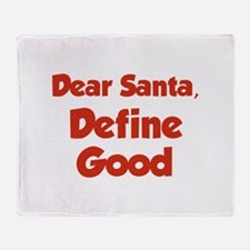 Dear Santa, Define Good. Throw Blanket