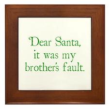 Dear Santa, It was my brother's fault. Framed Tile