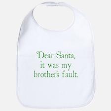 Dear Santa, It was my brother's fault. Bib