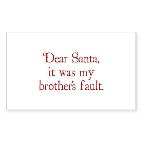 Dear Santa, It was my brother's fault. Sticker (Re
