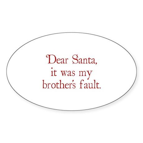 Dear Santa, It was my brother's fault. Sticker (Ov