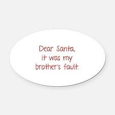 Dear Santa, It was my brother's fault. Oval Car Ma