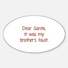 Dear Santa, It was my brother's fault. Decal