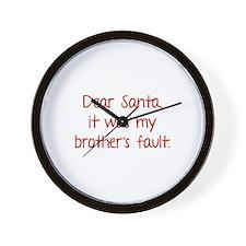 Dear Santa, It was my brother's fault. Wall Clock