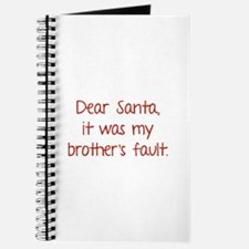 Dear Santa, It was my brother's fault. Journal