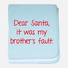 Dear Santa, It was my brother's fault. baby blanke