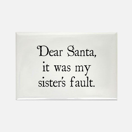 Dear Santa, It was my sister's fault. Rectangle Ma