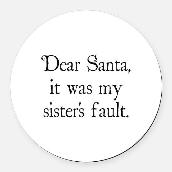 Dear Santa, It was my sister's fault. Round Car Ma