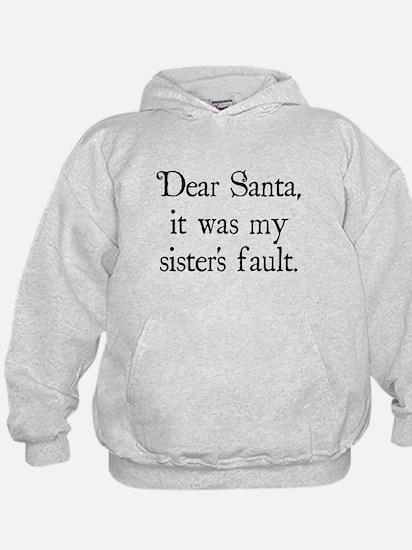 Dear Santa, It was my sister's fault. Hoodie